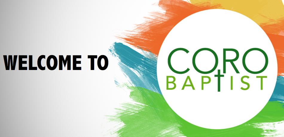 Welcome to Coro Baptist